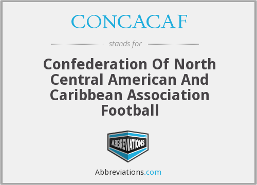CONCACAF - Confederation Of North Central American And Caribbean Association Football