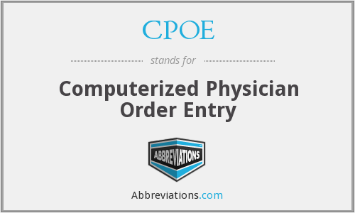 CPOE - Computerized Physician Order Entry