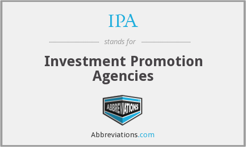 IPA - Investment Promotion Agencies
