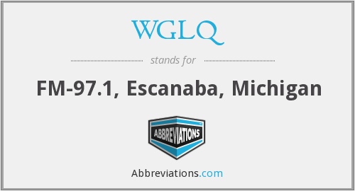 WGLQ - FM-97.1, Escanaba, Michigan