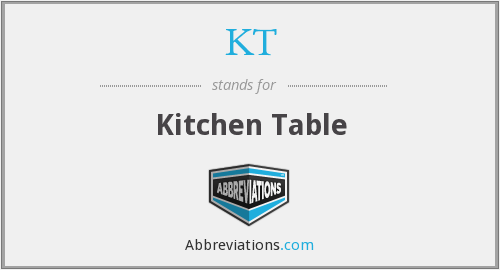 KT - Kitchen Table