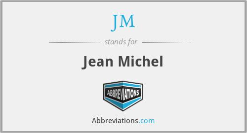 JM - Jean Michel