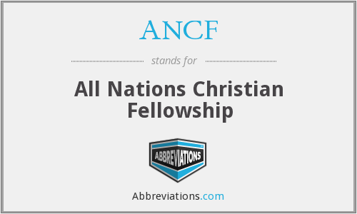 ANCF - All Nations Christian Fellowship
