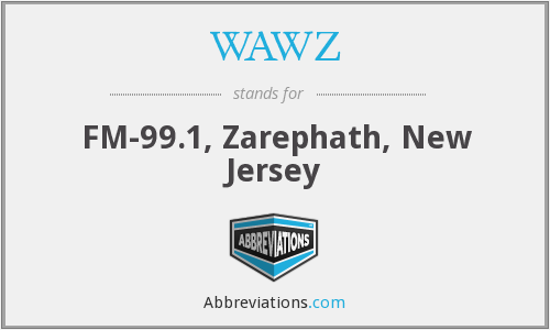 WAWZ - FM-99.1, Zarephath, New Jersey