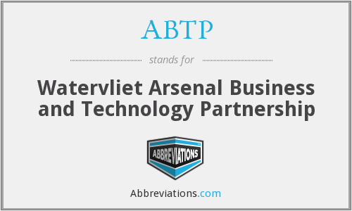 ABTP - Watervliet Arsenal Business and Technology Partnership