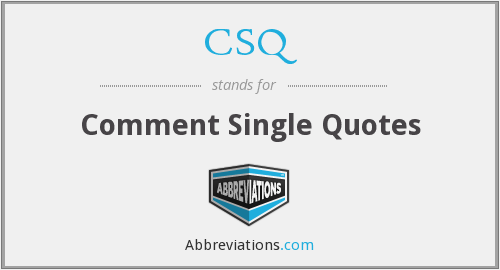 CSQ - Comment Single Quotes