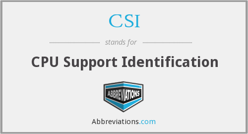 CSI - CPU Support Identification