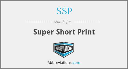 SSP - Super Short Print