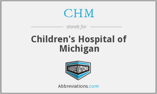 CHM - Children's Hospital of Michigan