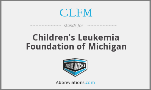 What does CLFM stand for?