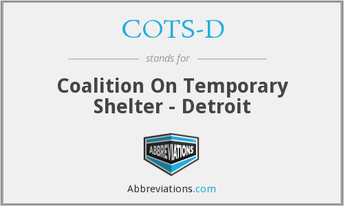 What does COTS-D stand for?