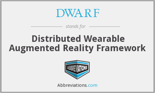 DWARF - Distributed Wearable Augmented Reality Framework
