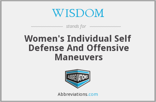 WISDOM - Women's Individual Self Defense And Offensive Maneuvers