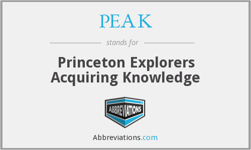 PEAK - Princeton Explorers Acquiring Knowledge