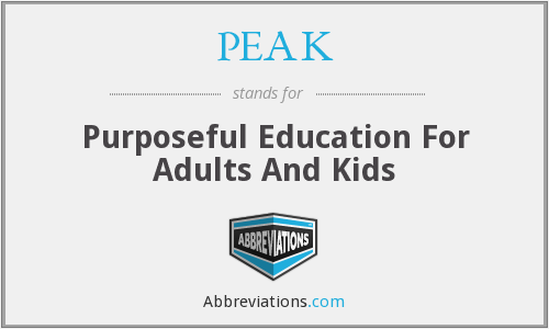 PEAK - Purposeful Education For Adults And Kids