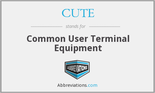 CUTE - Common User Terminal Equipment