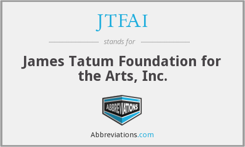 JTFAI - James Tatum Foundation for the Arts, Inc.