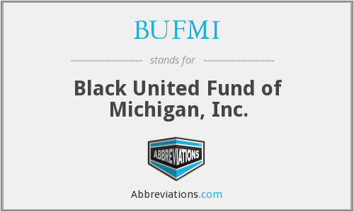 BUFMI - Black United Fund of Michigan, Inc.
