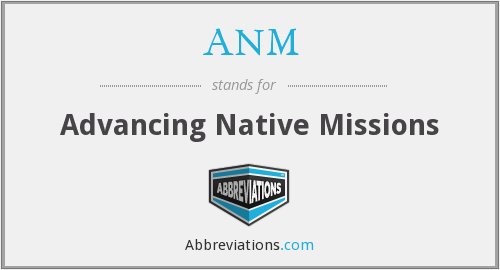 ANM - Advancing Native Missions