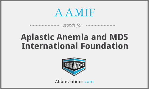 AAMIF - Aplastic Anemia and MDS International Foundation