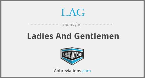 LAG - Ladies And Gentlemen