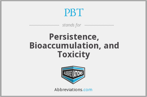PBT - Persistence, Bioaccumulation, and Toxicity