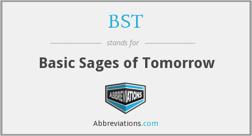 BST - Basic Sages of Tomorrow