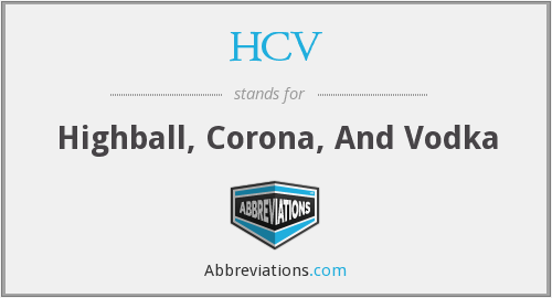 HCV - Highball, Corona, And Vodka