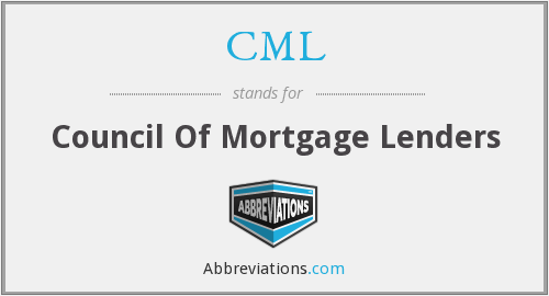 CML - Council Of Mortgage Lenders