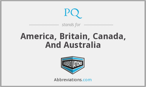 PQ - America, Britain, Canada, And Australia