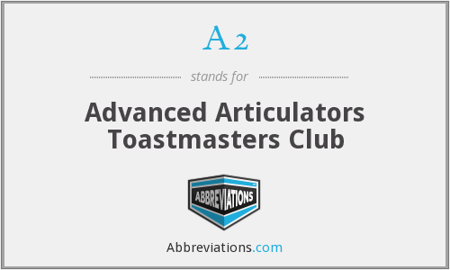 A2 - Advanced Articulators Toastmasters Club