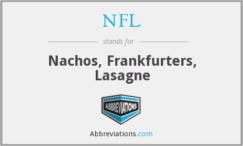 NFL - Nachos, Frankfurters, Lasagne