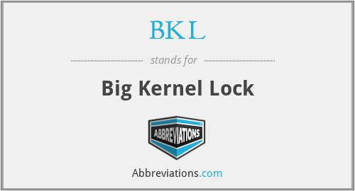 BKL - Big Kernel Lock