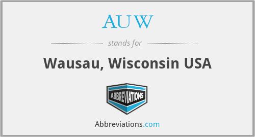 AUW - Wausau, Wisconsin USA