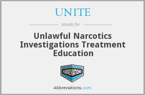 UNITE - Unlawful Narcotics Investigations Treatment Education