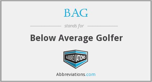 BAG - Below Average Golfer