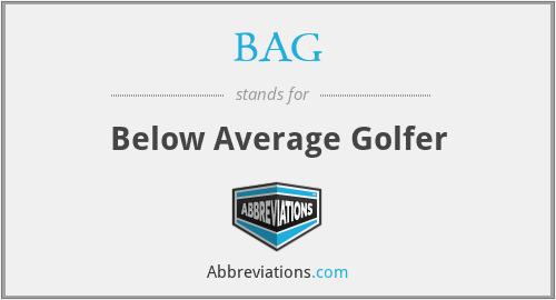BAG - Below Average Golfer