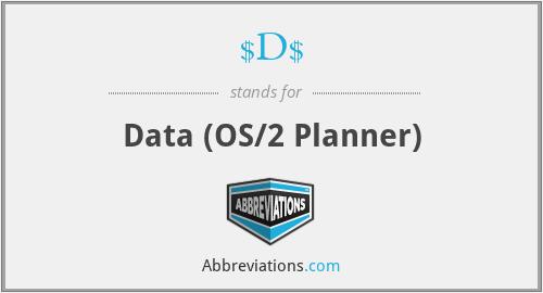 $D$ - Data (OS/2 Planner)