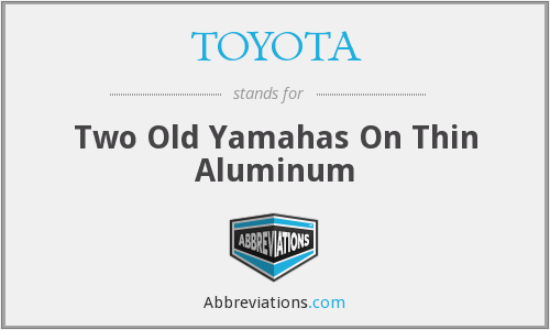 TOYOTA - Two Old Yamahas On Thin Aluminum