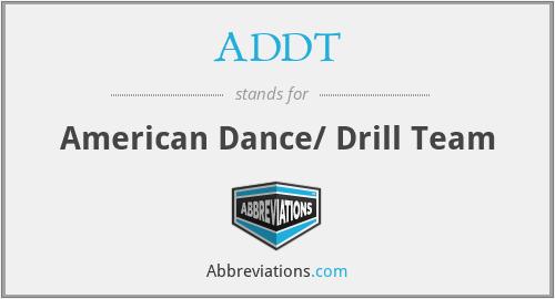 ADDT - American Dance/ Drill Team