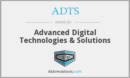 ADTS - Advanced Digital Technologies & Solutions