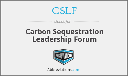CSLF - Carbon Sequestration Leadership Forum