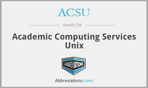 ACSU - Academic Computing Services Unix