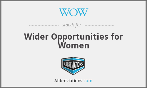 WOW - Wider Opportunities for Women