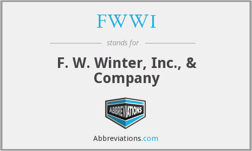 FWWI - F. W. Winter, Inc., & Company