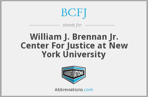 BCFJ - William J. Brennan Jr. Center For Justice at New York University