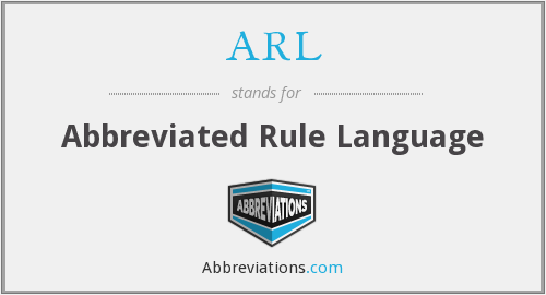 ARL - Abbreviated Rule Language