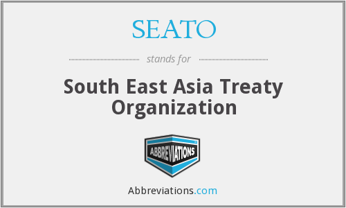 SEATO - South East Asia Treaty Organization