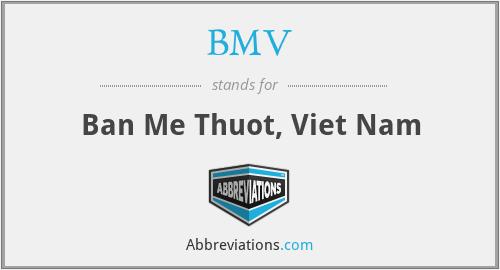 BMV - Ban Me Thuot, Viet Nam