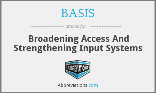 BASIS - Broadening Access And Strengthening Input Systems